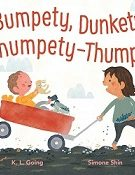 http://klgoing.com/books/bumpety-dunkety-thumpety-thump/